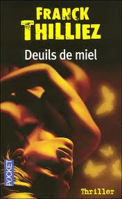 DEUILS DE MIEL FANCK THILLIEZ