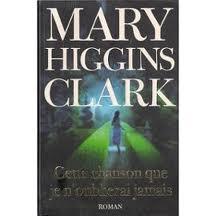 CETTE CHANSON QUE JE N'OUBLIERAI JAMAIS MARY HIGGINS CLARK