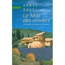 LE MAS DES OLIVIERS ANNIE BRUEL