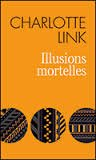 ILLUSIONS MORTELLES CHARLOTTE LINK