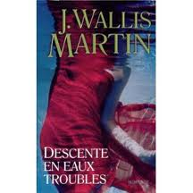 DESCENTE EN EAUX TROUBLES J WALLIS MARTIN