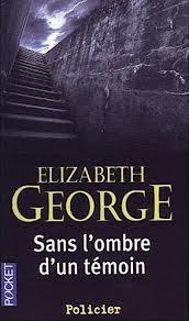 SANS L'OMBRE D'UN TEMOIN ELIZABETH GEORGE