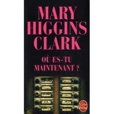 OU ES-TU MAINTENANT? MARY HIGGINS CLARK