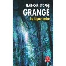 LA LIGNE NOIRE JEAN-CHRISTOPHE GRANGE