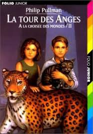 LA TOUR DES ANGES (A LA CROISEE DES MONDES II) PHILIP PULLMAN