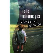 NE TE RETOURNE PAS JAMES W. NICHOL