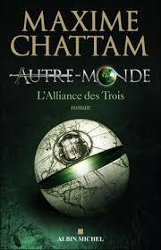 AUTRE MONDE L'ALLIANCE DES TROIS MAXIME CHATTAM