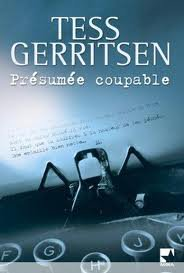 PRESUMEE COUPABLE TESS GERRITSEN