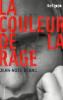 LA COULEUR DE LA RAGE JEAN-NOEL BLANC