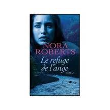 LE REFUGE DE L'ANGE NORA ROBERTS