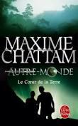 AUTRE MONDE LE COEUR DE LA TERRE MAXIME CHATTAM