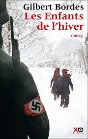 LES ENFANTS DE L'HIVER GILBERT BORDES