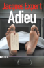 ADIEU JACQUES EXPERT