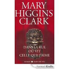 DANS LA RUE OU VIT CELLE QUE J'AIME MARY HIGGINS CLARK