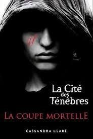 LA CITE DES TENEBRES LA COUPE MORTELLE CASSANDRA CLARE