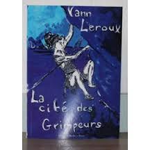 LA CITE DES GRIMPEURS YANN LEROUX