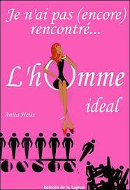 JE N'AI PAS (ENCORE) RENCONTRE...L'HOMME IDEAL ANITA HEISS