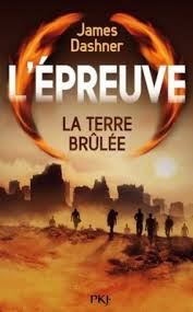 L'EPREUVE : LA TERRE BRULEE JAMES DASHNER
