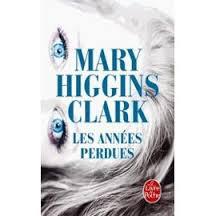 LES ANNEES PERDUES MARY HIGGINS CLARK