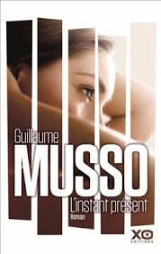 L'INSTANT PRESENT GUILLAUME MUSSO