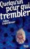 QUELQU'UN POUR QUI TREMBLER GILLES LEGARDINIER