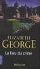 LE LIEU DU CRIME ELIZABETH GEORGE