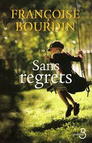 SANS REGRETS FRANCOISE BOURDIN