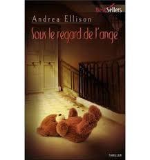 SOUS LE REGARD DE L'ANGE ANDREA ELLISON