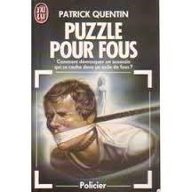 PUZZLE POUR FOUS PATRICK QUENTIN