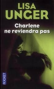CHARLENE NE REVIENDRA PAS LISA UNGER