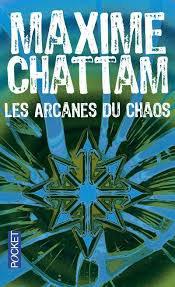 LES ARCANES DU CHAOS MAXIME CHATTAM