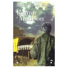 RETOUR A MADISON ROBERT JAMES WALLER