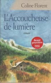 L'ACCOUCHEUSE DE LUMIERE COLINE FLORENT