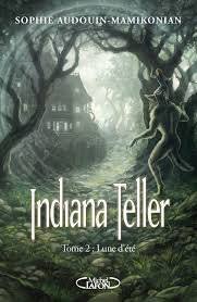 INDIANA TELLER TOME 2: LUNE D'ETE SOPHIE AUDOUIN-MAMIKONIAN