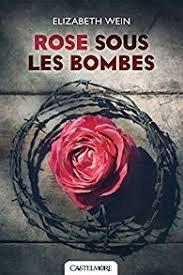 ROSE SOUS LES BOMBES ELIZABETH WEIN