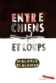 ENTRE CHIENS ET LOUPS MALORIE BLACKMAN