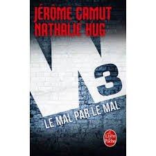 W3 LE MAL PAR LE MAL (TOME 2) JEROME CAMUT NATHALIE HUG