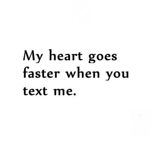 """""""Mon coeur bat plus vite quand je reçois un de tes messages.."""" La pure vérité..I Love Him"""