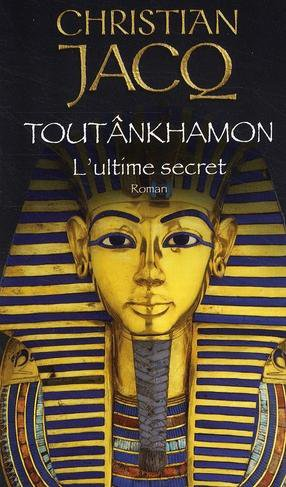Toutankhamon, l'ultime secret, Christian Jacq
