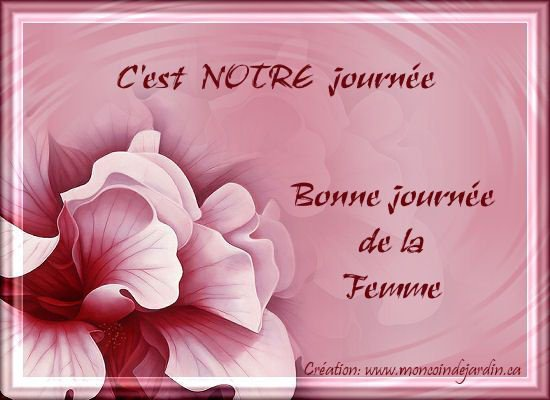 BONNE JOURNEE DE LA FEMME A TOUTES!