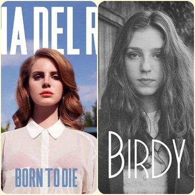 Birdy vs Lana Del Rey