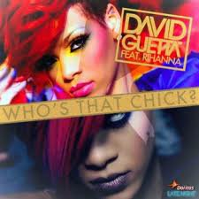 "Rihanna a fais un clip avec David ghetta. Du nom ""Who's that chick"""