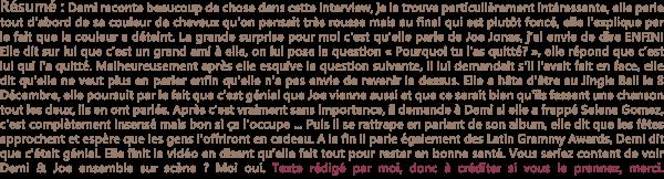 * 11 Novembre 2011 : Demi au téléphone avec la radio Kiss FM 108. *