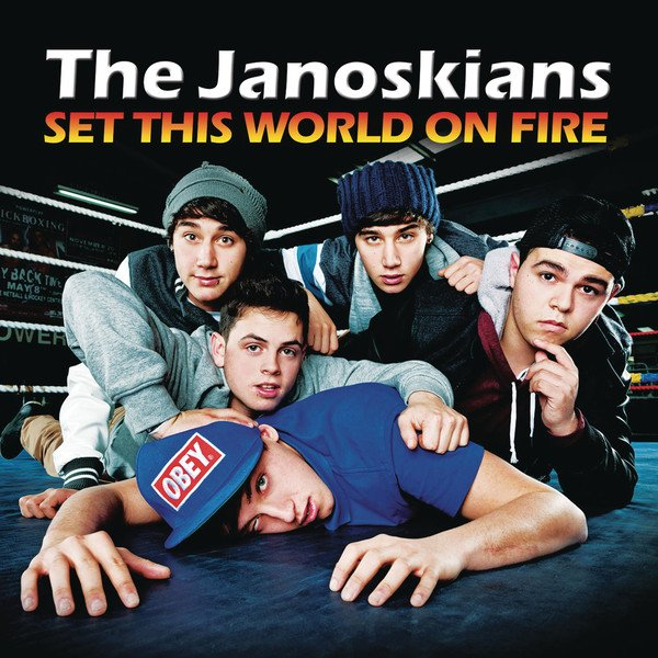 The Janoskians - Set This World On Fire  (2012)