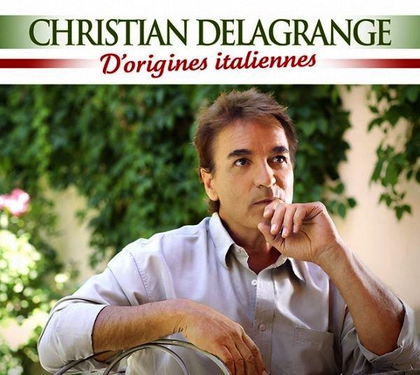 Découvrez le nouvel album de Christian DELAGRANGE : D'origines italiennes