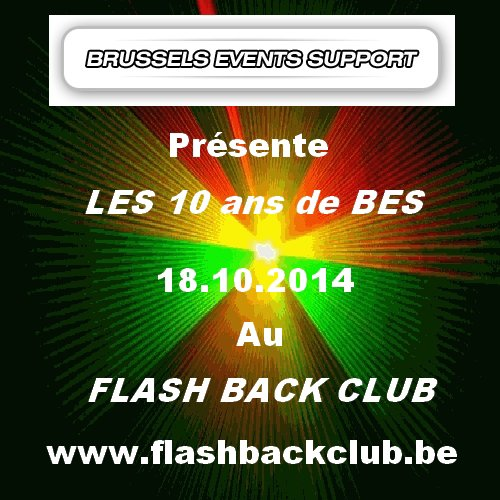 Brussels Events Support TV présente : Les 10 ans de BES au Flash Back Club