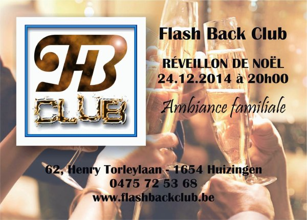 Les fêtes au FLASH BACK CLUB : Prix imbattables... Venez en masse !!!