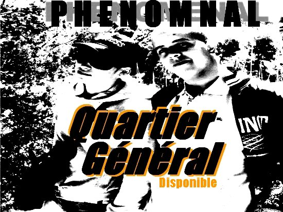 MAXI PHENOMENAL ---- QUARTIER GENERAL