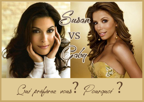 Duel Susan Mayer  interprété par Teri Hatcher  VS  Gabrielle Solis interprété par Eva Longoria