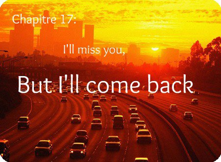 Saison 1 - Chapitre 17: I'll miss you, but I'll come back